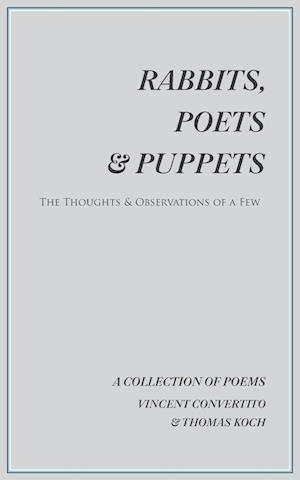 Rabbits, Poets & Puppets af Thomas Koch, Vincent Convertito