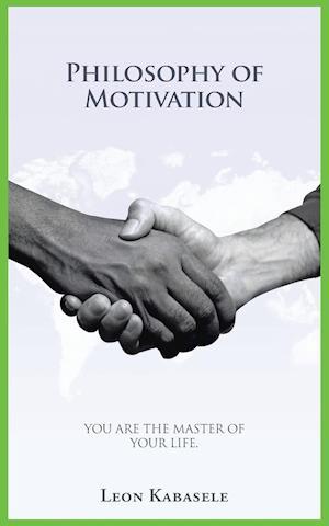 Philosophy of Motivation af Leon Kabasele