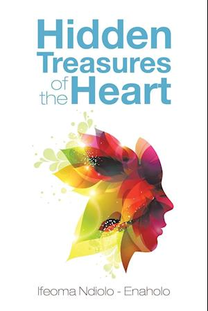 Hidden Treasures of the Heart af Ifeoma Ndiolo -. Enaholo