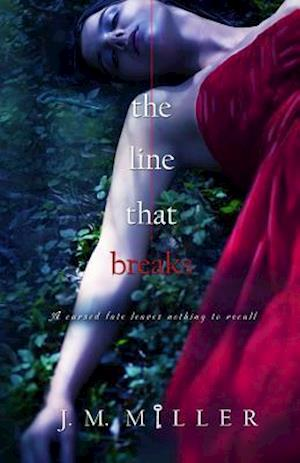 The Line That Breaks af J. M. Miller