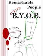 Remarkable People Always B.Y.O.B. af TR Johnson