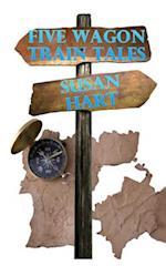 Five Wagon Train Tales
