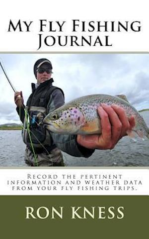 My Fly Fishing Journal af Ron Kness