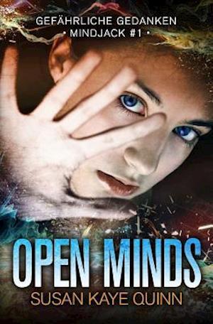 Open Minds - Gefahrliche Gedanken (Mindjack #1) af Susan Kaye Quinn