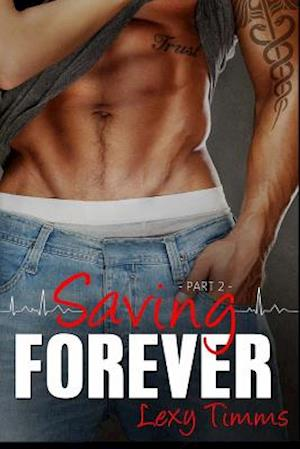 Saving Forever - Part 2 af Lexy Timms