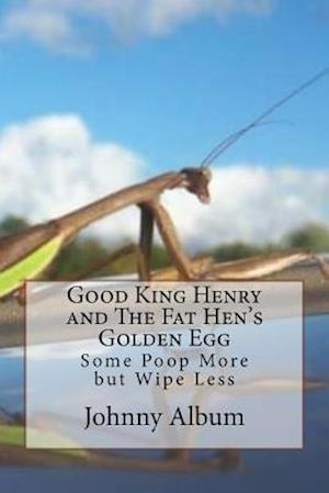 Bog, paperback Good King Henry and the Fat Hen's Golden Egg af Johnny C. Album