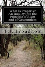 What Is Property? an Inquiry Into the Principle of Right and of Government af Pierre-Joseph Proudhon