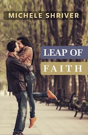 Leap of Faith af Michele Shriver