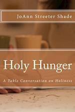Holy Hunger af Joann Streeter Shade