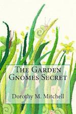 The Garden Gnomes Secret af Dorothy M. Mitchell
