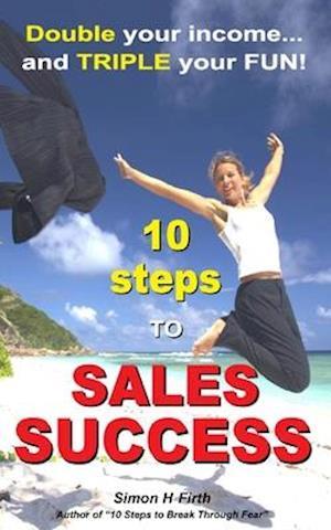 10 Steps to Sales Success af Simon H. Firth