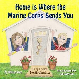 Home Is Where the Marine Corps Sends You af Melissa Davis