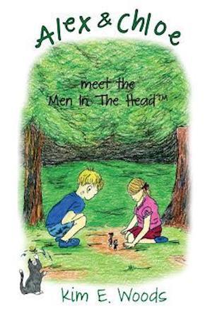 Alex & Chloe Meet the Men in the Head af Kim E. Woods