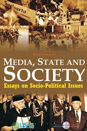 Media, State and Society af Herdi Sahrasad