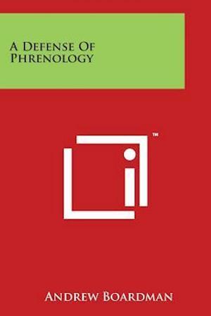 A Defense of Phrenology af Andrew Boardman