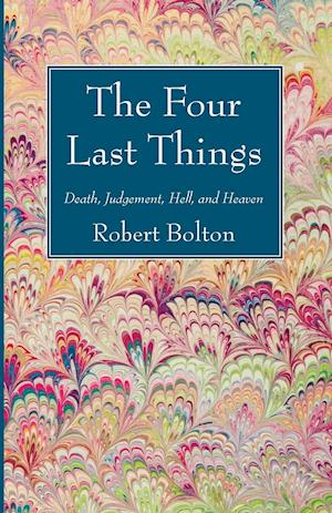 The Four Last Things af Robert Bolton