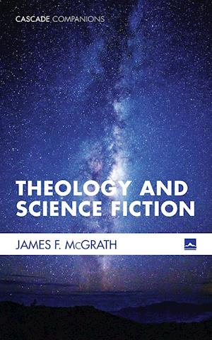 Theology and Science Fiction af James F. McGrath