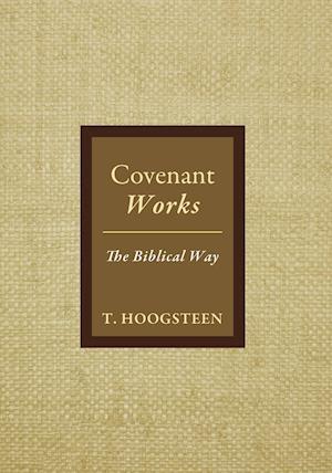 Covenant Works af T. Hoogsteen