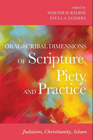 Bog, paperback Oral-Scribal Dimensions of Scripture, Piety, and Practice af Werner H Kelber