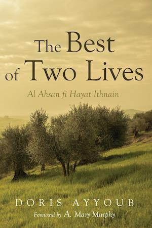 Bog, hardback The Best of Two Lives af Doris Ayyoub