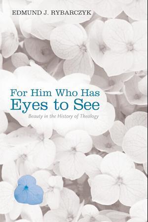 Bog, paperback For Him Who Has Eyes to See af Edmund J Rybarczyk