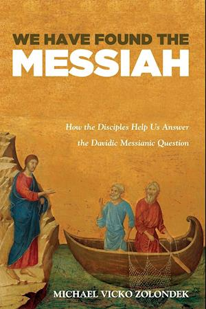 Bog, paperback We Have Found the Messiah af Michael Vicko Zolondek