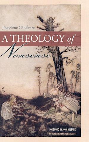 Bog, hardback A Theology of Nonsense af Josephine Gabelman