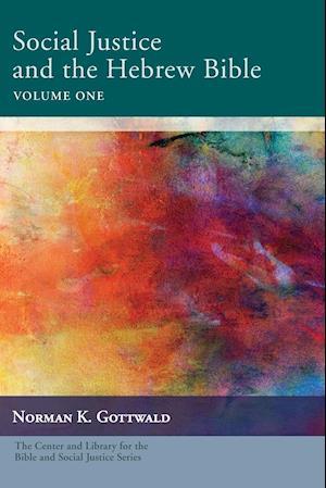 Bog, paperback Social Justice and the Hebrew Bible Volume One af Norman K. Gottwald
