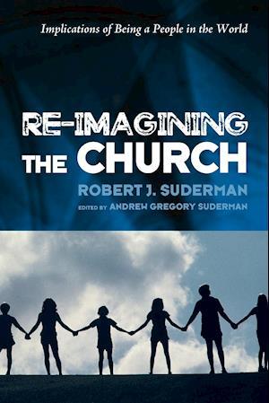 Bog, paperback Re-Imagining the Church af Robert J Suderman