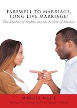 Farewell to Marriage, Long Live Marriage!