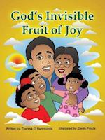 God's Invisible Fruit of Joy