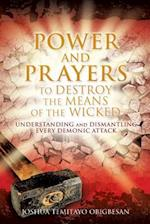 Power and Prayers to Destroy the Means of the Wicked