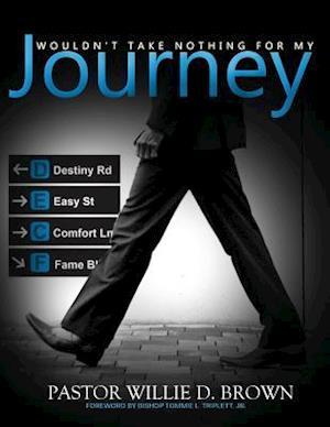 Bog, paperback Wouldn't Take Nothing for My Journey af Pastor Willie D. Brown