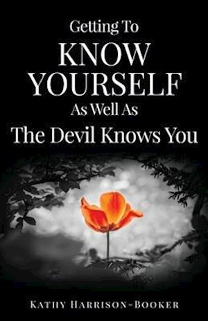 Bog, paperback Getting to Know Yourself as Well as the Devil Knows You af Kathy Harrison-Booker