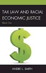 Tax Law and Racial Economic Justice af Andre L. Smith