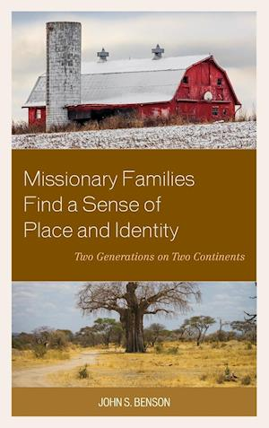 Missionary Families Find a Sense of Place and Identity af John S. Benson