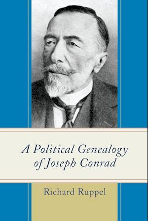 Bog, paperback A Political Genealogy of Joseph Conrad af Richard Ruppel