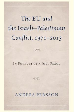 Bog, paperback The EU and the Israeli-Palestinian Conflict 1971-2013 af Anders Persson
