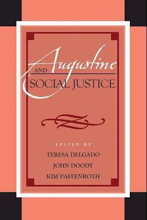 Bog, paperback Augustine and Social Justice af Teresa Delgado
