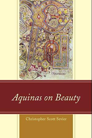 Bog, paperback Aquinas on Beauty af Christopher Scott Sevier