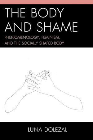Bog, paperback The Body and Shame af Luna Dolezal