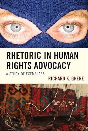 Bog, paperback Rhetoric in Human Rights Advocacy af Richard K. Ghere