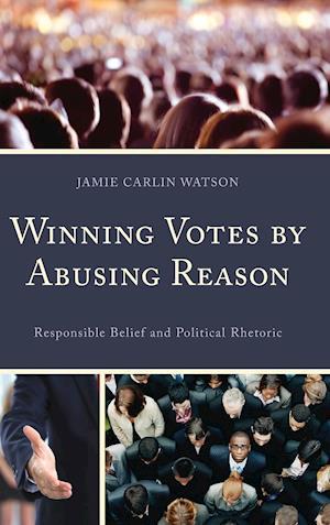 Winning Votes by Abusing Reason af Jamie Watson