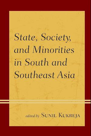 Bog, paperback State, Society, and Minorities in South and Southeast Asia af Sunil Kukreja