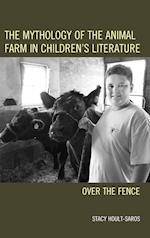The Mythology of the Animal Farm in Children's Literature (Ecocritical Theory and Practice)