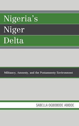 Bog, hardback Nigeria's Niger Delta af Sabella Ogbobode Abidde
