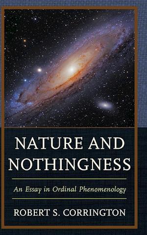 Bog, hardback Nature and Nothingness af Robert S. Corrington