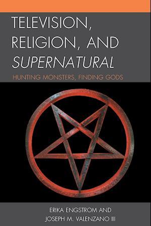 Bog, paperback Television, Religion, and Supernatural af Erika Engstrom