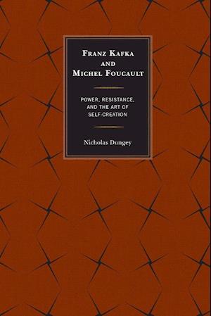 Bog, paperback Franz Kafka and Michel Foucault af Nicholas Dungey