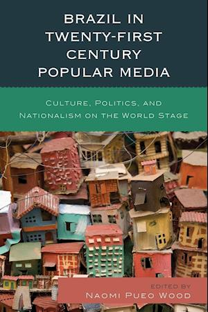 Bog, paperback Brazil in Twenty-First Century Popular Media af Naomi Pueo Wood